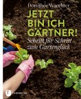 eBook: Jetzt bin ich Gärtner!