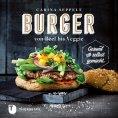 ebook: Burger von Beef bis Veggie