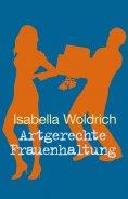 eBook: Artgerechte Frauenhaltung