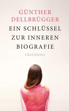 eBook: Ein Schlüssel zur inneren Biografie