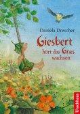 eBook: Giesbert hört das Gras wachsen