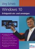 ebook: Windows 10 Erfolgreich ein- und umsteigen
