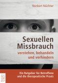 eBook: Sexuellen Missbrauch verstehen, behandeln und verhindern