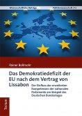 eBook: Das Demokratiedefizit der EU nach dem Vertrag von Lissabon