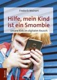 eBook: Hilfe, mein Kind ist ein Smombie
