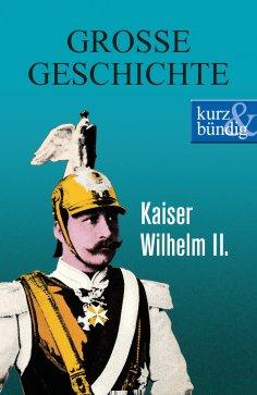 eBook: Kaiser Wilhelm II.
