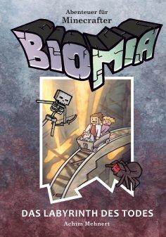ebook: BIOMIA - Abenteuer für Minecraft Spieler: #3 Das Labyrinth des Todes