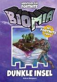 eBook: BIOMIA Abenteuer für Fortnite: # 1 Dunkle Insel