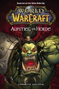 ebook: World of Warcraft, Band 2: Der Aufstieg der Horde