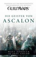 ebook: Guild Wars Band 1: Die Geister von Ascalon