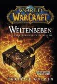 eBook: World of Warcraft: Weltenbeben - Die Vorgeschichte zu Cataclysm