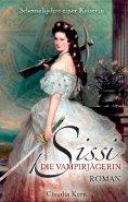 eBook: Sissi - Die Vampirjägerin: Scheusalsjahre einer Kaiserin