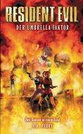 ebook: Resident Evil Sammelband Band 2: Stadt der Verdammten - Tor zur Unterwelt