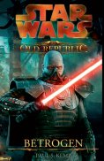 eBook: Star Wars The Old Republic, Band 2: Betrogen