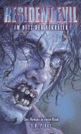 ebook: Resident Evil Sammelband Band 3: Im Netz der Verräter