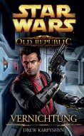 eBook: Star Wars The Old Republic, Band 4: Vernichtung