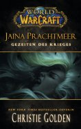 ebook: World of Warcraft: Jaina Prachtmeer - Gezeiten des Krieges