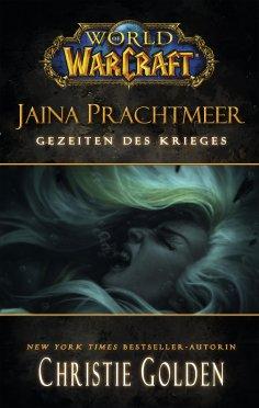 ebook: World of Warcraft: Jaina Prachtmeer - Gezeiten des Krieges