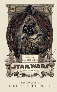 eBook: William Shakespeares Star Wars - Fürwahr, eine neue Hoffnung