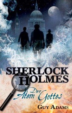 eBook: Sherlock Holmes, Band 1: Der Atem Gottes
