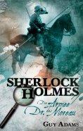 ebook: Sherlock Holmes, Band 2: Die Armee des Dr. Moreau
