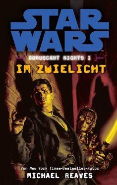 ebook: Star Wars: Im Zwielicht - Coruscant Nights 1