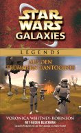 ebook: Star Wars: Galaxies - Aus den Trümmern Dantooines - Roman zum Game