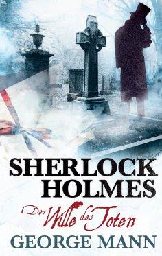 ebook: Sherlock Holmes, Band 3: Der Wille des Toten