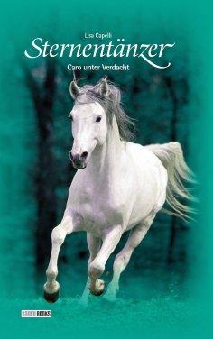 eBook: Sternentänzer, Band 4 - Caro unter Verdacht