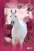 eBook: Sternentänzer, Band 24 - Die Magie des weißen Hengstes
