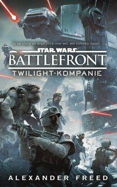 eBook: Star Wars Battlefront: Twilight-Kompanie