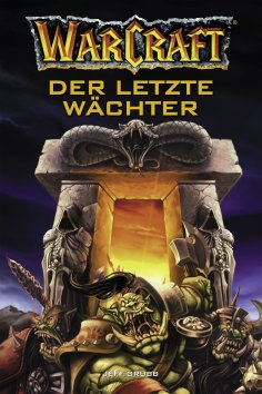 ebook: World of Warcraft: Der letzte Wächter