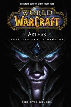 ebook: World of Warcraft: Arthas - Aufstieg des Lichkönigs