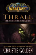 eBook: World of Warcraft: Thrall - Drachendämmerung