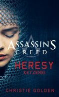 eBook: Assassin's Creed: Heresy - Ketzerei