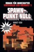 eBook: Verteidiger der Oberwelt, Band 3: Spawn-Punkt Null