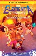 eBook: Die Elementia-Chroniken: Ein Funke Hoffnung