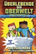 eBook: Überlebende der Oberwelt: Vorsicht, Lava