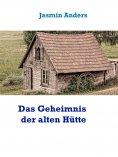 ebook: Das Geheimnis der alten Hütte