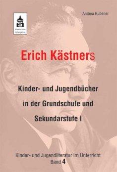 eBook: Erich Kästners Kinder- und Jugendbücher in der Grundschule und Sekundarstufe I