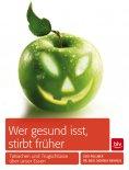 eBook: Wer gesund isst, stirbt früher