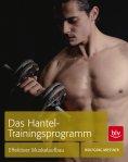 eBook: Das Hantel-Trainingsprogramm