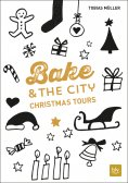eBook: Bake & the City Christmas Tours