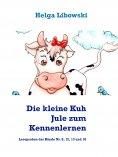 ebook: Die kleine Kuh Jule zum Kennenlernen