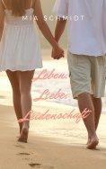 eBook: Leben, Liebe, Leidenschaft