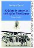 eBook: 50 Jahre in Amerika und sechs Ehemänner