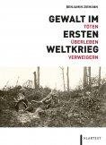 ebook: Gewalt im Ersten Weltkrieg