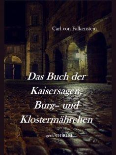 eBook: Das Buch der Kaisersagen, Burg- und Klostermährchen. [1850]