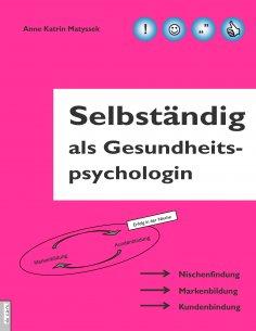 ebook: Selbständig als Gesundheitspsychologin