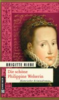 eBook: Die schöne Philippine Welserin